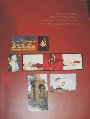 LIBRO BIENES MUEBLES DEL AYUNTAMIENTO DE LAS PALMAS DE GRAN CANARIA UN PATRIMONIO POR DESCUBRIR